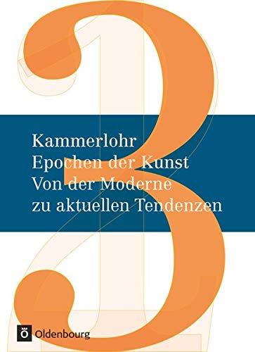 9783637013308: Kammerlohr - Epochen der Kunst Neu 03: Moderne/Postmoderne