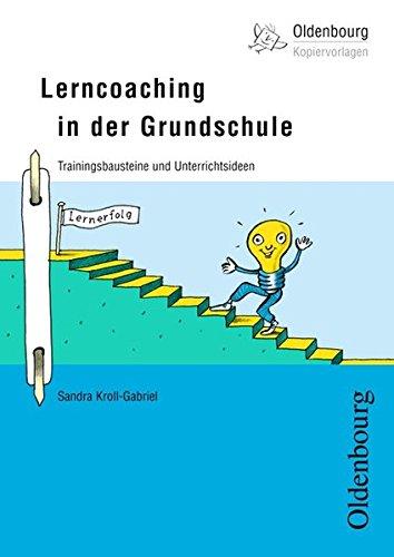Lerncoaching in der Grundschule: Trainingsbausteine und Unterrichtsideen: Kroll-Gabriel, Sandra