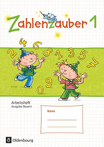 Zahlenzauber 1 Arbeitsheft Ausgabe S Bayern: Mit: Bettina Betz; Angela