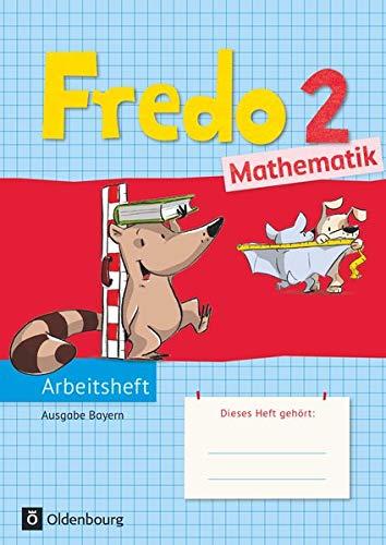 9783637017108: Fredo - Mathematik - Ausgabe B für Bayern: Fredo 2. Jahrgangsstufe Mathematik Arbeitsheft. Ausgabe Bayern