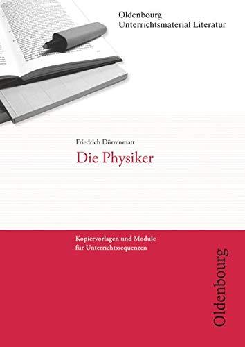 9783637018587: Friedrich Dürrenmatt, Die Physiker (Unterrichtsmaterial Literatur): Kopiervorlagen und Module für Unterrichtssequenzen