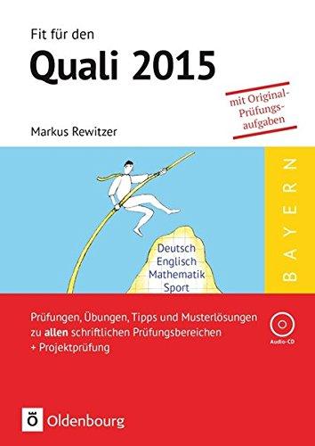 9783637021310: Fit f�r den Quali: Hauptschule Bayern 2015. Pr�fungen, �bungen, Tipps und Musterl�sungen zu allen schriftlichen Pr�fungsbereichen + Projektpr�fung: Lernhilfe mit CD-ROM