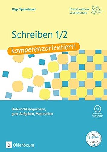 9783637021334: Praxismaterial Grundschule. Schreiben 1/2 - kompetenzorientiert!: Unterrichtssequenzen, gute Aufgaben, Materialien. Kopiervorlagen mit CD-ROM