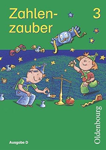 9783637113534: Zahlenzauber D 3. Schülerbuch: Mathematik für Grundschulen. Baden-Württemberg, Berlin, Brandenburg, Bremen, Hamburg, Hessen, Mecklenburg-Vorpommern, ... Sachsen, Sachsen-Anhalt, Schleswig-Holstein