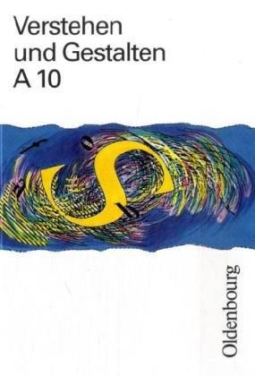 9783637173101: Verstehen und Gestalten A 10. RSR: Das Arbeitsbuch für Gymnasien