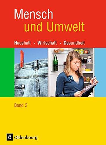 9783637177444: Mensch und Umwelt 2. 9./10. Schuljahr: Standard 10. Haushalt, Wirtschaft, Gesundheit. Für Realschulen in Baden-Württemberg, Brandenburg und Sachsen-Anhlat