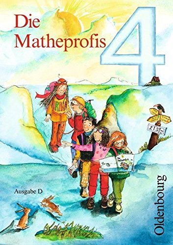 9783637807242: Die Matheprofis D 4. Schulerbuch: Neubearbeitung fur Baden-Wurttemberg, Berlin, Brandenburg, Bremen, Hamburg, Hessen, Mecklenburg-Vorpommern, ... Sachsen, Sachsen-Anhalt, Schleswig-Holstein