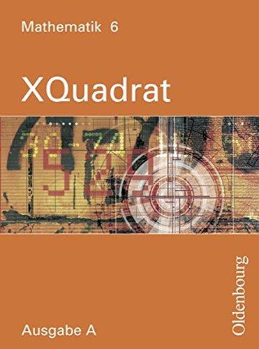 9783637833708: XQuadrat A 6: Klasse 10. Mathematik zum neuen Lehrplan für Realschulen in Baden-Württemberg, Hessen, Niedersachsen, Rheinland-Pfalz und Saarland
