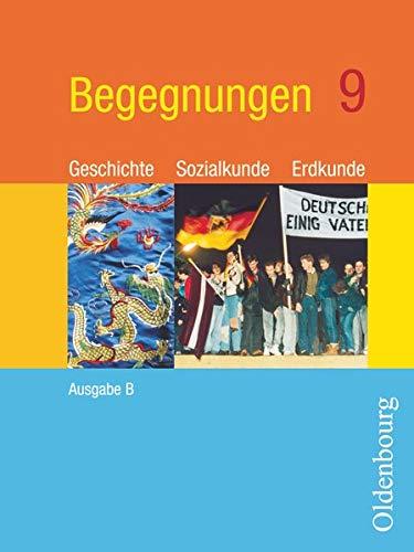 9783637836198: Begegnungen B 9. Neu. Bayern: Geschichte, Sozialkunde, Erdkunde. Zum neuen Lehrplan fur Hauptschulen