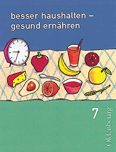 9783637884007: Besser haushalten, gesund ernähren 7. Bayern