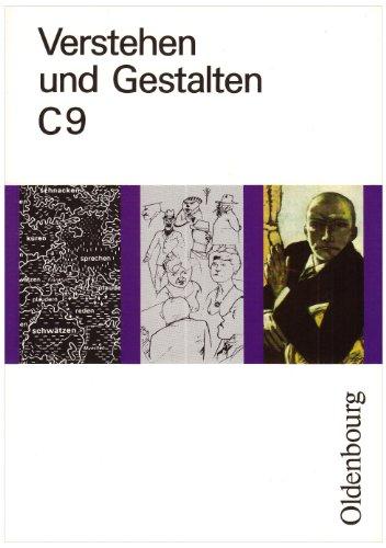Verstehen und Gestalten Ausgabe C Band 9: Arbeitsbuch für Gymnasien - Gerhard Schoebe, Wolfgang Berger, Frank-Michael Czapek, Konrad Notzon, Hiltrud Von Rein, Michael Terbeck