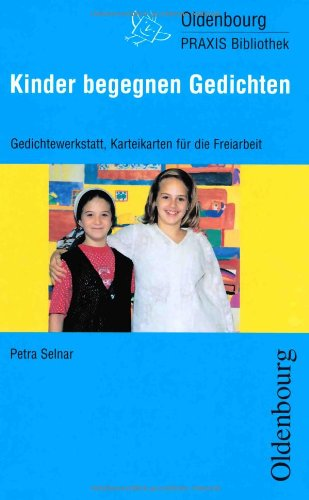 9783637986572: Kinder begegnen Gedichten: Gedichtewerkstatt, Karteikarten für die Freiarbeit, Anregungen für Spiele und Projekte