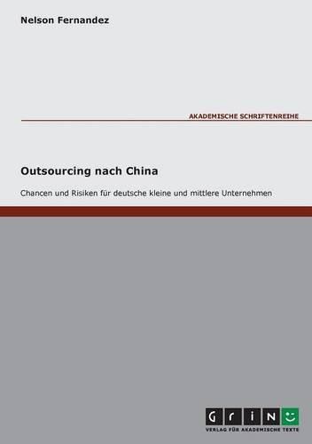 9783638000093: Outsourcing nach China - Chancen und Risiken für deutsche kleine und mittlere Unternehmen
