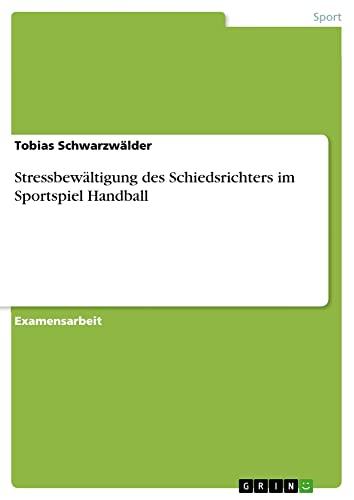 9783638000185: Stressbewältigung des Schiedsrichters im Sportspiel Handball (German Edition)