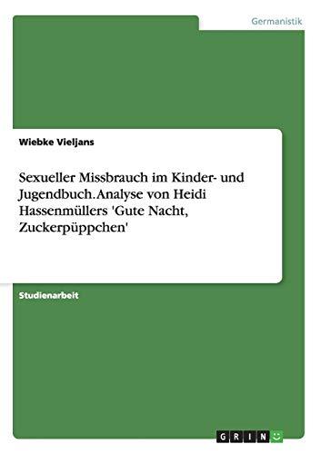 9783638598675: Sexueller Missbrauch Im Kinder- Und Jugendbuch. Analyse Von Heidi Hassenmullers 'Gute Nacht, Zuckerpuppchen'