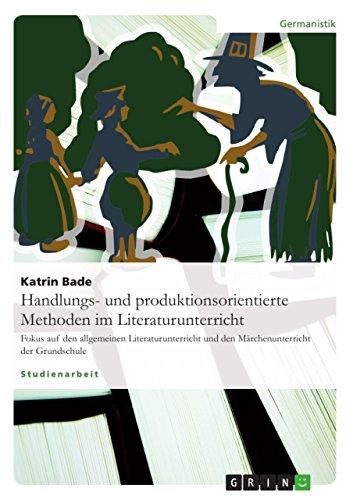 9783638598750: Handlungs- und produktionsorientierte Methoden im Literaturunterricht (German Edition)