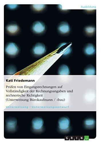 9783638598903: Prüfen von Eingangsrechnungen auf Vollständigkeit der Rechnungsangaben und rechnerische Richtigkeit (Unterweisung Bürokaufmann / -frau) (German Edition)
