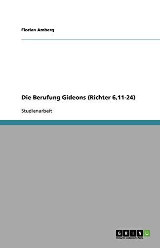 9783638598965: Die Berufung Gideons (Richter 6,11-24)
