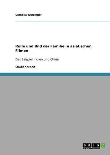 9783638636520: Rolle und Bild der Familie in asiatischen Filmen (German Edition)