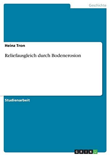 9783638637725: Reliefausgleich durch Bodenerosion (German Edition)