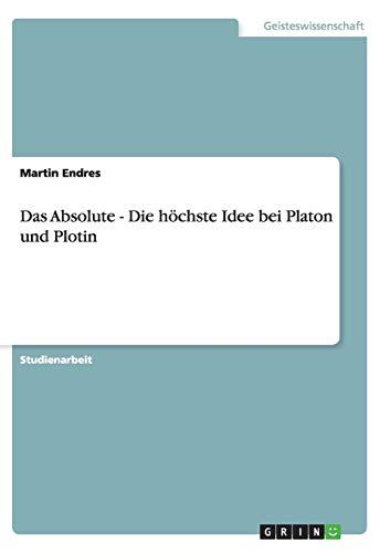 9783638638586: Das Absolute - Die höchste Idee bei Platon und Plotin (German Edition)