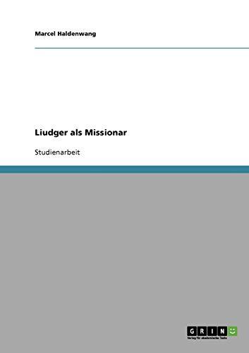 9783638638708: Liudger als Missionar (German Edition)