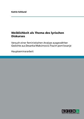9783638639408: Weiblichkeit als Thema des lyrischen Diskurses (German Edition)