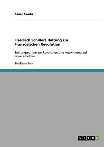 9783638641524: Friedrich Schillers Haltung zur Französischen Revolution