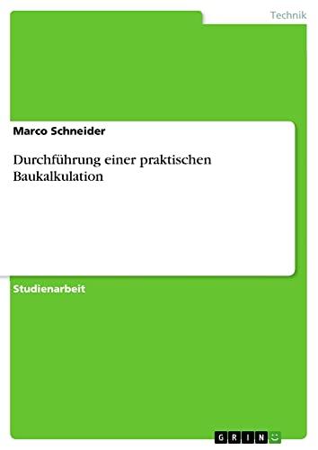 9783638641555: Durchführung einer praktischen Baukalkulation (German Edition)