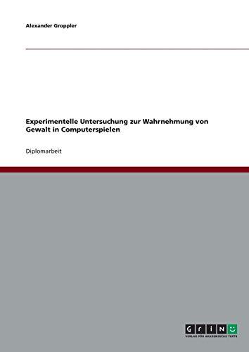 9783638641968: Experimentelle Untersuchung zur Wahrnehmung von Gewalt in Computerspielen