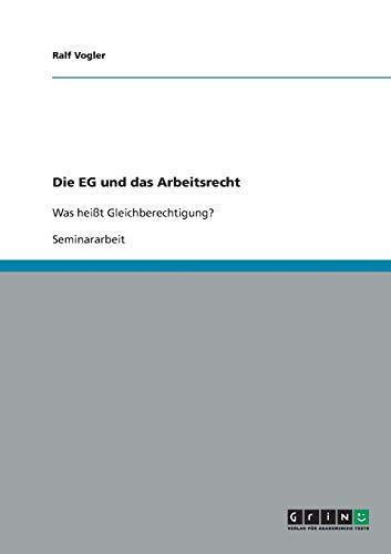 9783638642590: Die EG und das Arbeitsrecht: Was hei�t Gleichberechtigung?