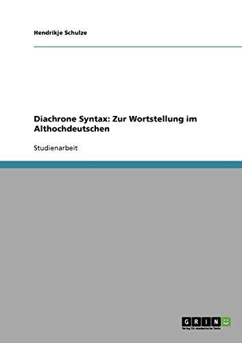 9783638642842: Diachrone Syntax: Zur Wortstellung im Althochdeutschen