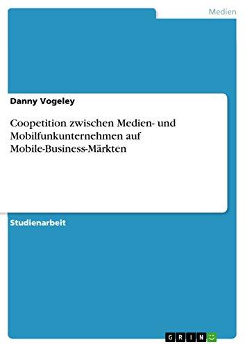 Coopetition zwischen Medien- und Mobilfunkunternehmen auf Mobile-Business-Märkten