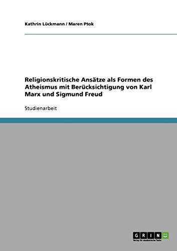 9783638644297: Religionskritische Ansätze als Formen des Atheismus mit Berücksichtigung von Karl Marx und Sigmund Freud