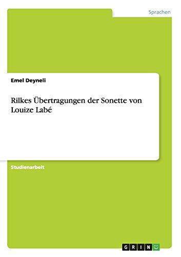 9783638644396: Rilkes Übertragungen der Sonette von Louize Labé (German Edition)