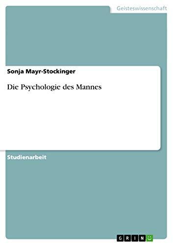 9783638648158: Die Psychologie des Mannes (German Edition)