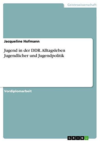 9783638650021: Jugend in der DDR. Alltagsleben Jugendlicher und Jugendpolitik (German Edition)