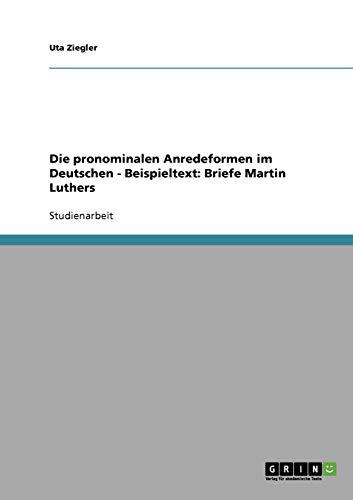 9783638650182: Die pronominalen Anredeformen im Deutschen - Beispieltext: Briefe Martin Luthers