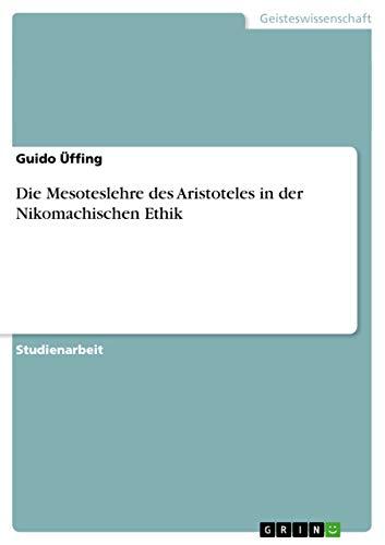 9783638651189: Die Mesoteslehre des Aristoteles in der Nikomachischen Ethik