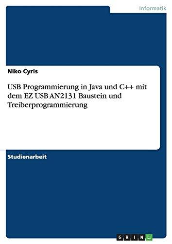 9783638652032: USB Programmierung in Java Und C++ Mit Dem EZ USB An2131 Baustein Und Treiberprogrammierung