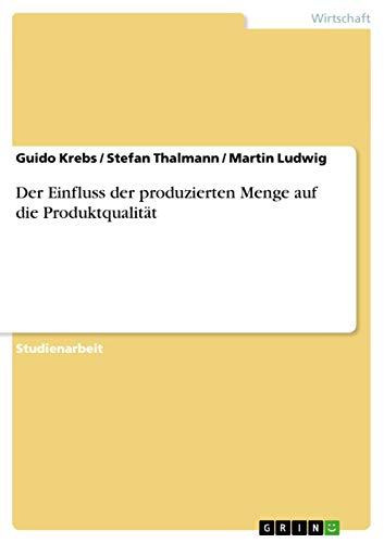 Der Einfluss der produzierten Menge auf die: Guido Krebs; Stefan