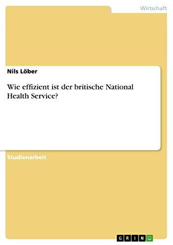 Wie effizient ist der britische National Health: Löber, Nils