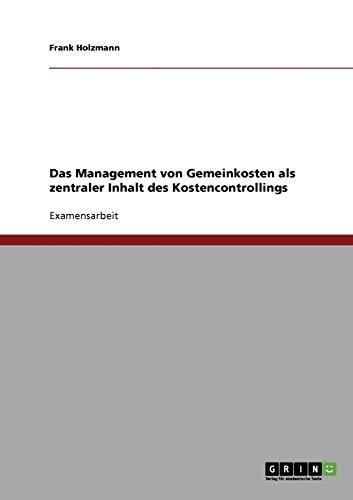 9783638653244: Das Management von Gemeinkosten als zentraler Inhalt des Kostencontrollings
