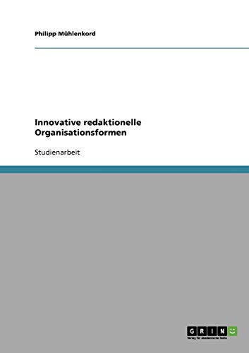 9783638656603: Innovative redaktionelle Organisationsformen (German Edition)