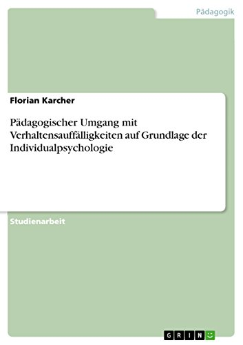 9783638657211: Pädagogischer Umgang mit Verhaltensauffälligkeiten auf Grundlage der Individualpsychologie (German Edition)