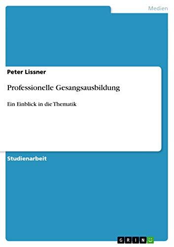 9783638659161: Professionelle Gesangsausbildung