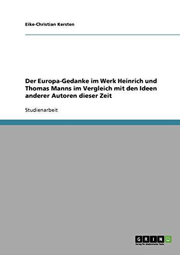 9783638659260: Der Europa-Gedanke im Werk Heinrich und Thomas Manns im Vergleich mit den Ideen anderer Autoren dieser Zeit