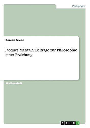 9783638660723: Jacques Maritain: Beiträge zur Philosophie einer Erziehung
