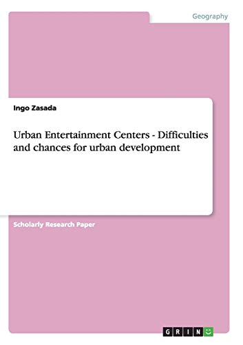 Urban Entertainment Centers - Difficulties and Chances: Ingo Zasada