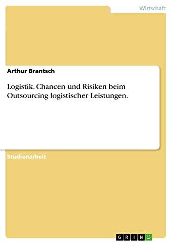 9783638664660: Logistik. Chancen Und Risiken Beim Outsourcing Logistischer Leistungen.